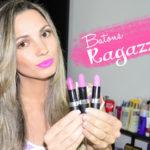Batons rosa Ragazza: Chayene, Baby e Fucsia