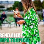 Trend Alert: Tropicalismo!