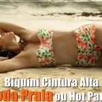 Moda Praia: Biquíni Cintura Alta ou Hot Pants!