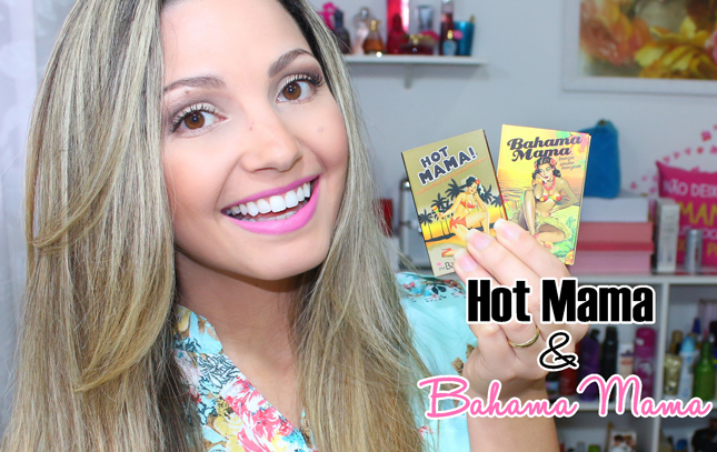 Resenha: Bahama Mama e Hot Mama The Balm/ blush e bronzer