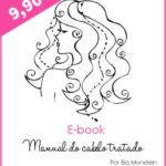 E-book sobre cabelos:  Manual do cabelo tratado/ Já a venda!