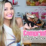 Novo vídeo de comprinhas: sapatos e roupas