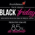 Black Friday Ilha da Beleza: até 85% de desconto para aproveitar
