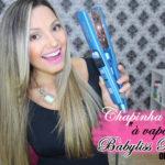 "Resenha: Chapinha Babyliss Pro ""a vapor"" (ultrasonic de nevoa fria)"