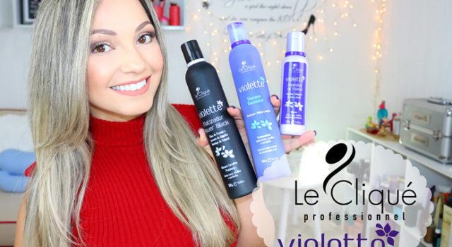 linha Violette Le Clique: post e video aplicação passo a passo
