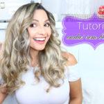 Tutorial: cabelo ondulado sem babyliss